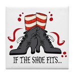If The Shoe Fits Tile Coaster