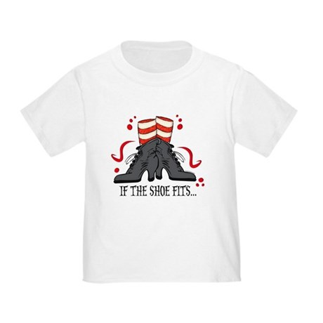 If The Shoe Fits Toddler T-Shirt