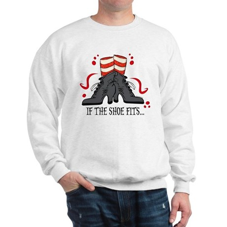 If The Shoe Fits Sweatshirt