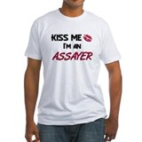 Kiss Me I'm a ASSAYER Shirt