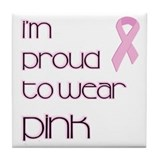Proud to Wear Pink Tile Coaster