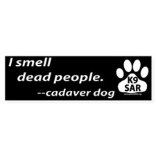 Cadaver dog bumper sticker
