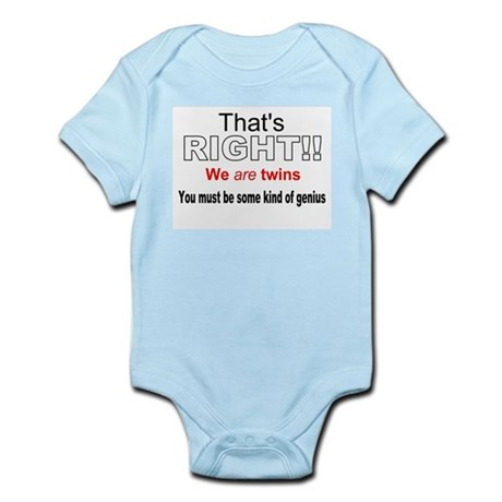 Right, we're twins. Genius! Infant Bodysuit