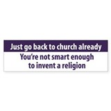 Go Back to Church Already Bumper Bumper Sticker