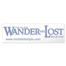 Not all who wander are Lost Bumper Bumper Sticker