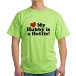 My Hubby is a Hottie Green T-Shirt