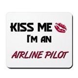 Kiss Me I'm a AIRLINE PILOT Mousepad