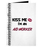 Kiss Me I'm a AID WORKER Journal