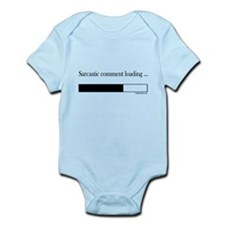 sarcastic comment loading Infant Bodysuit