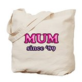Mum Since 1989 Mother's Day Tote Bag
