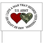 US Army - I love a man that.. Yard Sign