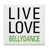 Live Love Bellydance Tile Coaster