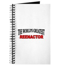 """The World's Greatest Reenactor"" Journal"