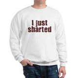 I JUST SHARTED SHIRT FUNNY BI Sweatshirt