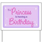 The Princess is Having a Birthday Yard Sign