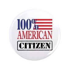 "100% American Citizen 3.5"" Button (100 pack)"