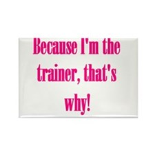 I'm the trainer Rectangle Magnet (100 pack)