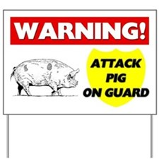 Warning Attack Pig On Guard Yard Sign