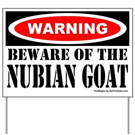 Beware Nubian Goat Yard Sign