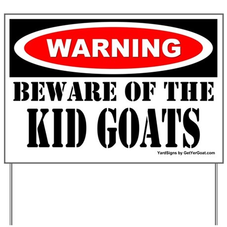 Beware Kid Goats Yard Sign