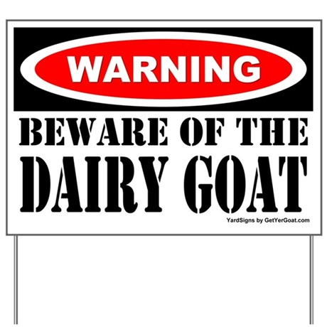 Beware Dairy Goat Yard Sign