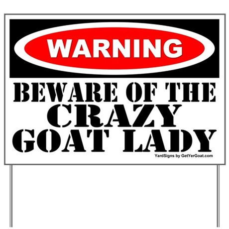 Beware Crazy Goat Lady Yard Sign