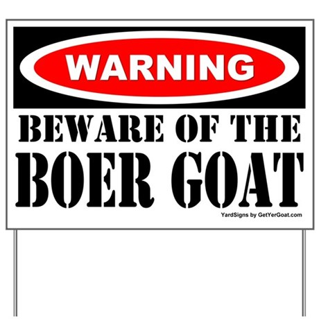 Beware Boer Goat Yard Sign