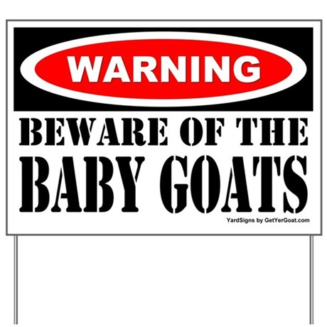 Beware Baby Goats Yard Sign