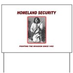 Homeland Security Geronimo Yard Sign