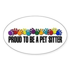 Proud To Be A Pet Sitter Oval Decal
