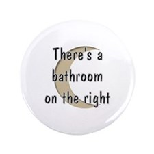 """Bathroom On The Right 3.5"""" Button"""