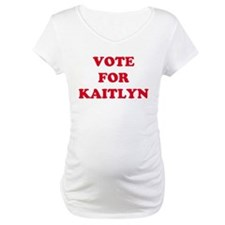 VOTE FOR KAITLYN   Shirt