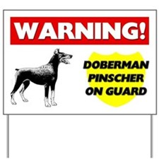 Doberman Pinscher On Guard Yard Sign