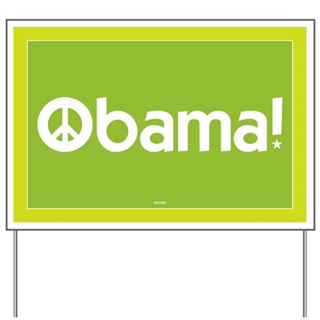 Obama for Peace Yard Sign