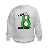 I am Eight Years Old! Sweatshirt