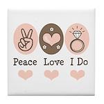 Peace Love I Do Bride Tile Coaster