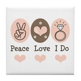 Peace Love I Do Bride Tile Coaster