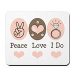 Peace Love I Do Bride Mousepad