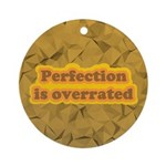 Perfection Ornament (Round)