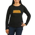Perfection Women's Long Sleeve Dark T-Shirt