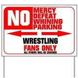 No Parking Wrestling Yard Sign