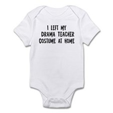 Left my Drama Teacher Infant Bodysuit