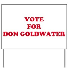 VOTE FOR DON GOLDWATER Yard Sign