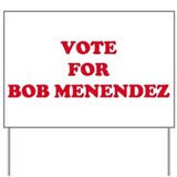 VOTE FOR BOB MENENDEZ Yard Sign