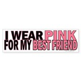 I Wear Pink For My Best Friend 5 Bumper Bumper Sticker