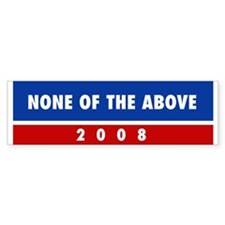 NONE OF THE ABOVE bumper sticker