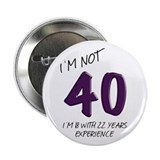 "I'm Not 40, 40th Birthday Party 2.25"" Button"