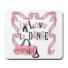 I Love to Dance Mousepad