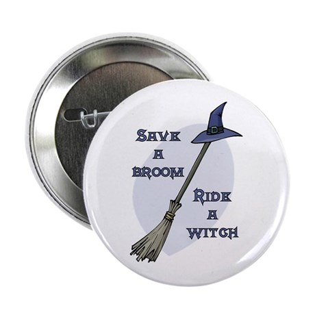 "Ride a Witch Halloween 2.25"" Button"