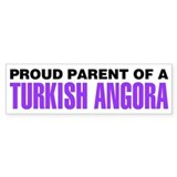 Proud Parent of a Turkish Angora Bumper Sticker
